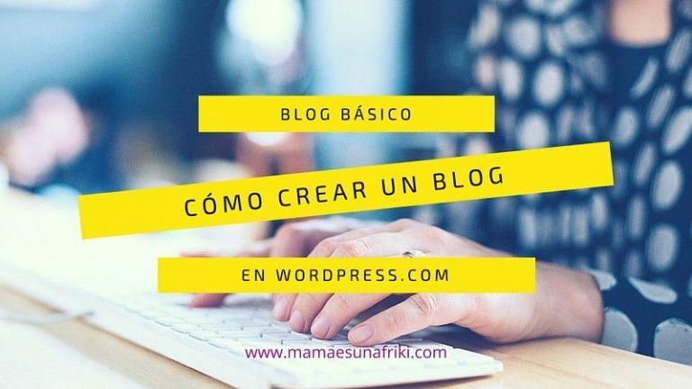 Cómo crear un blog con WordPress.com