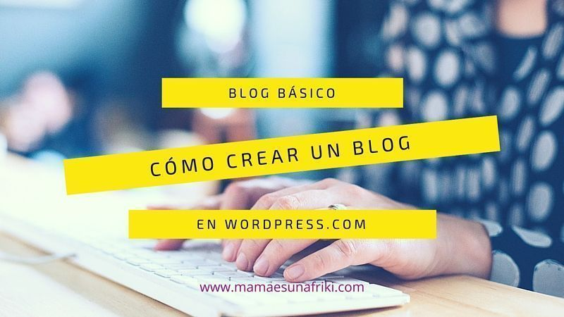 Como crear un blog con WordPress .com
