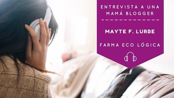 Entrevista a una mamá blogger: Mayte F. Lurbe de Farma Eco Lógica