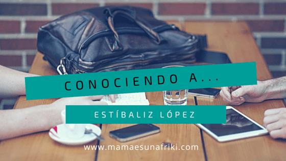 conociendo a Estíbaliz López