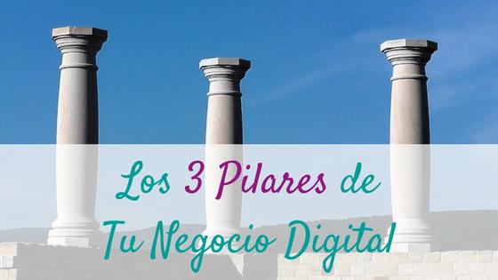 Los 3 Pilares de Tu Negocio Digital
