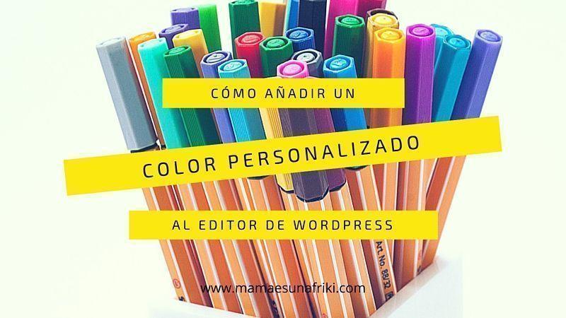 como añadir un color personalizado al editor de wordpress