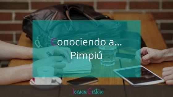 Conociendo a… Pimpiú