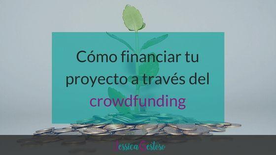 Cómo financiar tu proyecto a través del crowdfunding