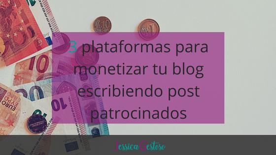 3 plataformas para monetizar tu blog escribiendo post patrocinados