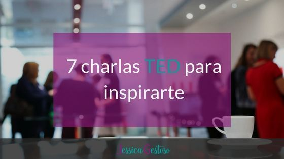 7 charlas TED para inspirarte