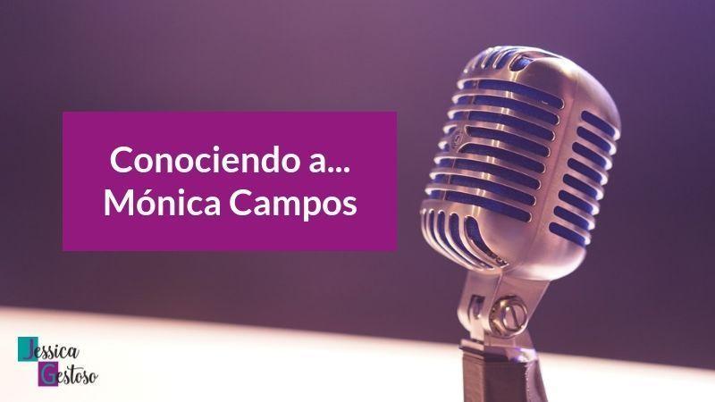 conociendo a Mónica Campos