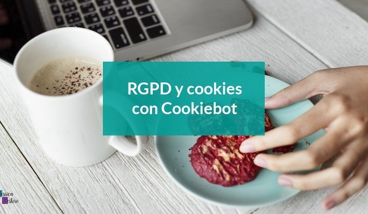 RGPD y cookies con Cookiebot