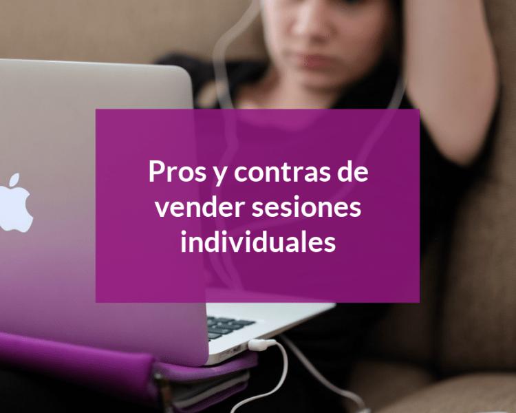 pros y contras de vender sesiones individuales