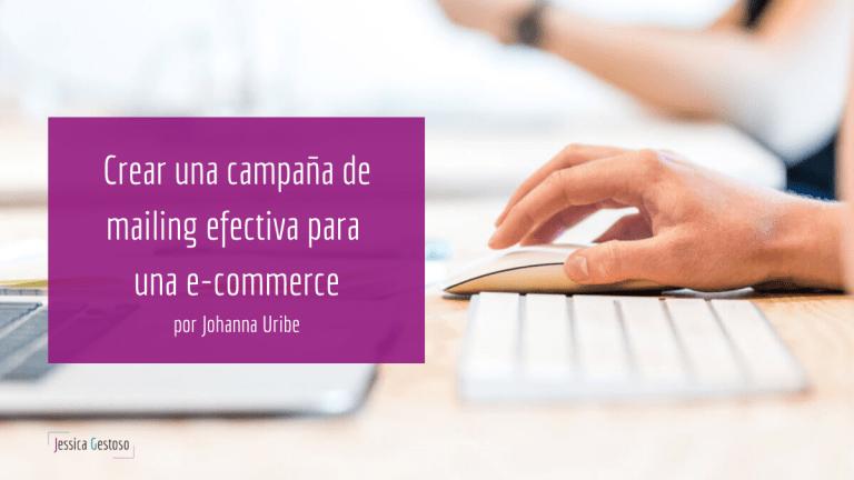 Cómo crear una campaña de mailing efectiva para una e- commerce
