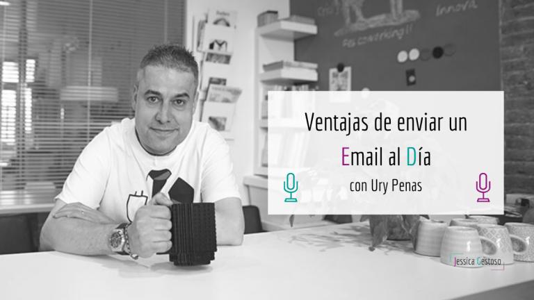 Las ventajas de enviar un email al día con Ury Penas