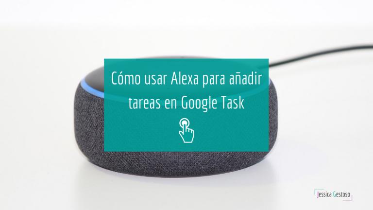 Cómo enviar tareas de Alexa a Google Task