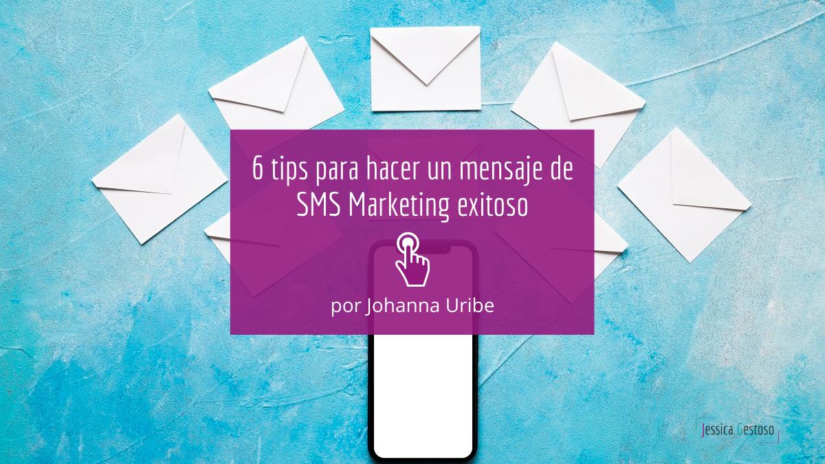 6 tips para hacer un mensaje de SMS Marketing exitoso