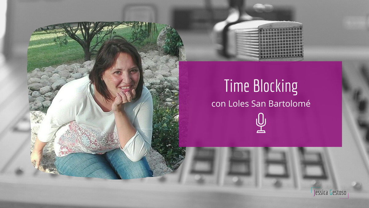 Time Blocking con Loles San Bartolomé